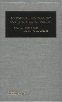 Long-Term Unemployment and Reemployment Policies. Laurie J. Bassi, Stephen A. Woodbury.