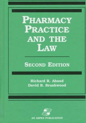 Pharmacy Practice and the Law. Richard R. Abood, David B. Brushwood.