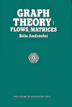 Graph Theory: Flows, Matrices. Bela Andrasfai